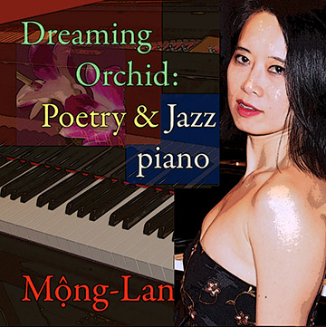 Dreaming Orchid: Poetry & Jazz Piano