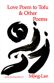 """Love Poems to Tofu & Other Poems"" by Mong-Lan"