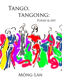 """Tango, Tangoing: Poems & Art"" by Mong-Lan"